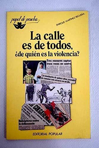 9788485016556: La calle es de todos: De quién es la violencia? (Papel de prueba) (Spanish Edition)