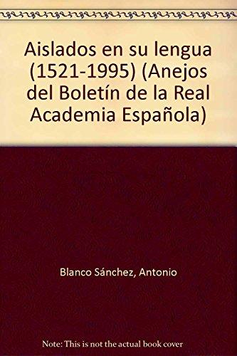 9788485022687: Aislados en su lengua (1521-1995) (Anejos del Boletín de la Real Academia Española) (Spanish Edition)