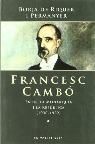 9788485031832: Francesc Cambó: Entre la Monarquia i la República (1930-1932) (Base Històrica)