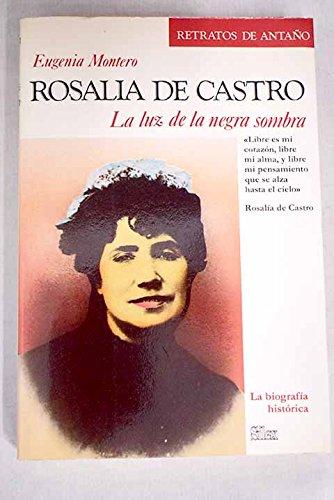 9788485041954: Rosalía de Castro: La luz de la negra sombra (Retratos de antaño) (Spanish Edition)