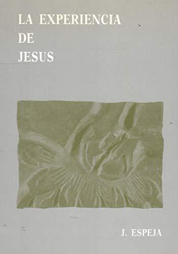 La Experiencia De Jesús.: Jesús Espeja Pardo