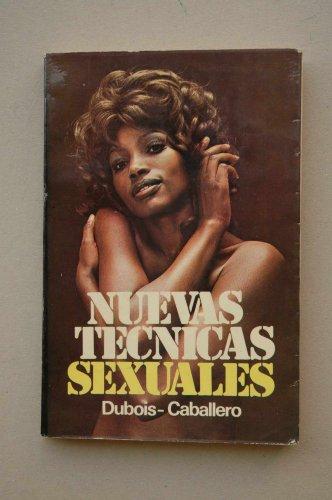 9788485047291: Nuevas técnicas sexuales / Dubois-Caballer