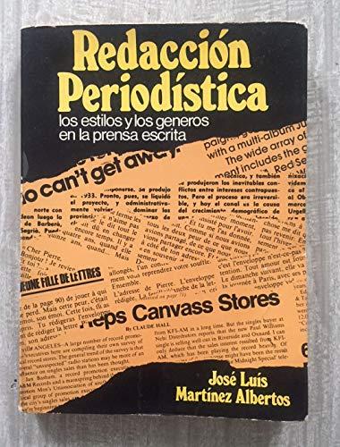 Redacción periodística. Los estilos y los géneros: Martínez Albertos,José Luis