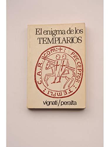 9788485047581: El Enigma De Los Templarios: Fueron Los Amos De Europa Y Desaparecieron En Una Noche Sangrienta
