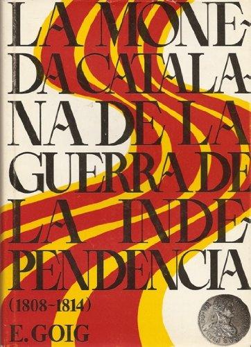 9788485060313: La moneda catalana de la Guerra de la Independencia, 1808-1814