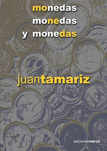 Monedas, monedas y monedas (Monografi?as ma?gicas misdireccio?n): Juan Tamariz Martel