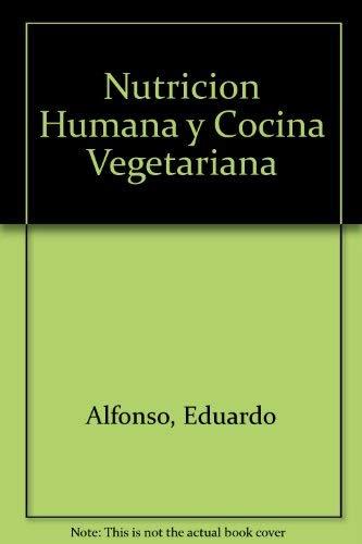 9788485060498: Nutricion Humana y Cocina Vegetariana