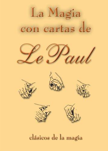 La magia con cartas de Le Paul: LePaul, Paul