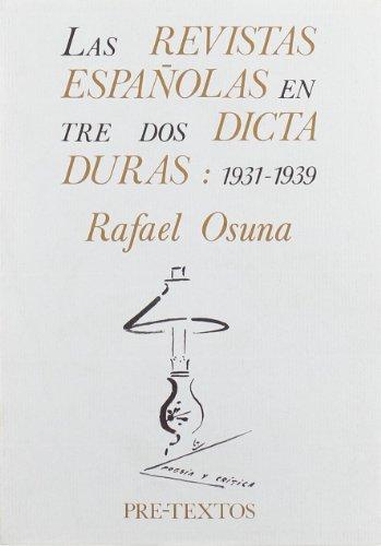 9788485081806: Las revistas espanolas entre dos dictaduras, 1931-1939 ([Pre-textos) (Spanish Edition)