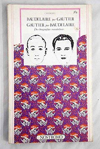 9788485118229: Baudelaire por Gautier. Gautier por Baudelaire: Dos biografías románicas