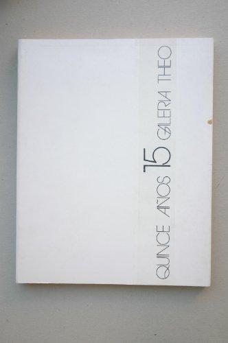9788485122080: Quice años (15) Galería Theo (Colección Arte vivo) (Spanish Edition)