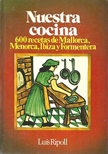9788485123636: NUESTRA COCINA. 600 recetas de Mallorca, Menorca, Ibiza y Formentera