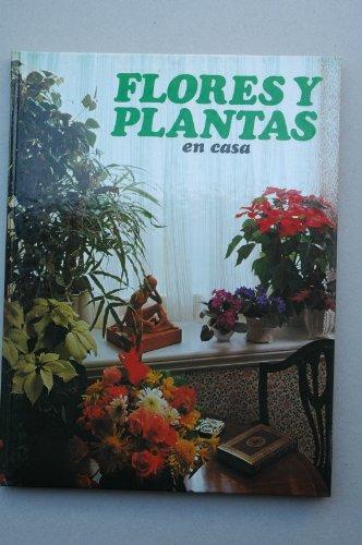 9788485123674: FLORES Y PLANTAS EN CASA