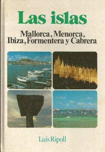 9788485123681: LAS ISLAS: MALLORCA, MENORCA, IBIZA, FORMENTERA Y CABRERA