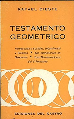 9788485134076: Testamento geométrico. Introducción a Euclides, Lobatchevski y Riemann. Los movimientos en geometr,a. Tres demonstraciones del V Postulado