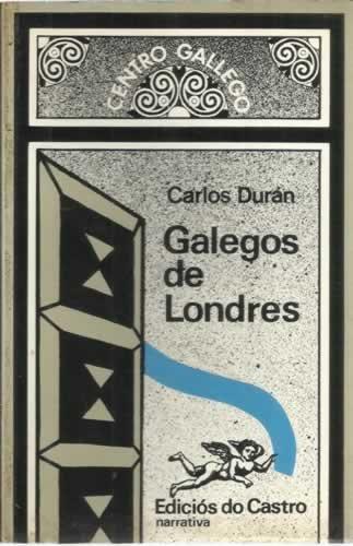 9788485134977: Galegos de Londres (Narrativa)