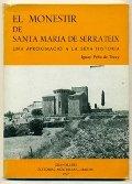 EL MONESTIR DE SANTA MARIA DE SERRATEIX. Una aproximacio a la seva historia. - FELIU DE TRAVY, IGNASI