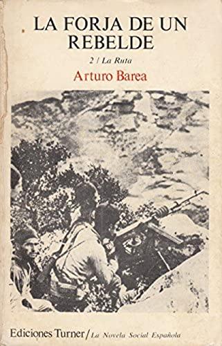 La forja de un rebelde, de Arturo Barea. Editorial Turner.