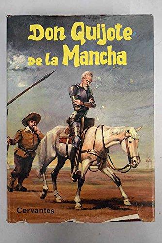 El ingenioso hidalgo Don Quijote de la Mancha I: Miguel de Cervantes Saavedra