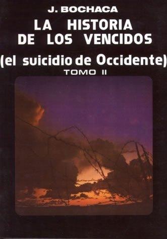 9788485156481: La historia de los vencidos. (el suicidio de occidente) .; tomo 2