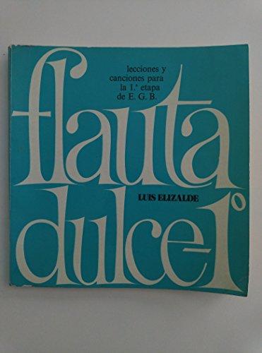 9788485167173: Flauta Dulce 1º - Lecciones y canciones para la 1º etapa de EGB