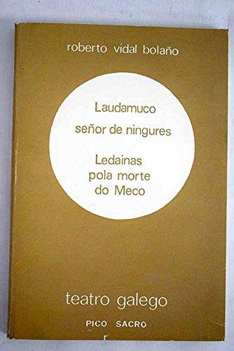 9788485170166: Laudamuco, señor de ningures ; Ledaiñas pola morte do Meco (Teatro galego)