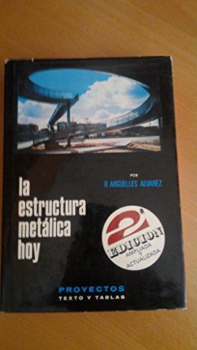 9788485198047: La estructura metalica hoy, II (2 vols.): proyectos, textos y tablas