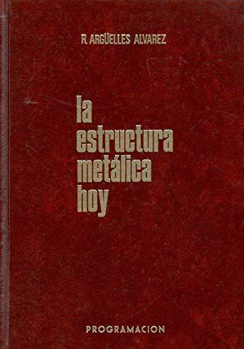 9788485198177: La estructura metalica hoy, 4 vols.