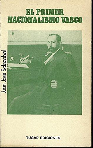 9788485199082: El primer nacionalismo vasco: Industrialismo y conciencia nacional (Temas de ciencias sociales ; 8) (Spanish Edition)