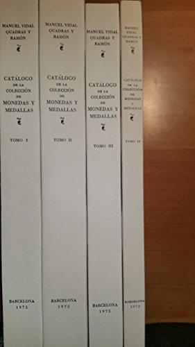 9788485202065: Catalogo de la coleccion de monedas y medallas de Manuel Vidal Quadras y Ramon de Barcelona (Coleccion hispanica Puvill : Seccion Numismatica ; 1-4)