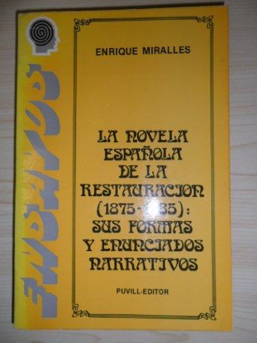 9788485202126: La novela española de la Restauración (1875-1885): Sus formas y enunciados narrativos (Biblioteca universitaria Puvill) (Spanish Edition)