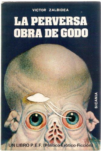 9788485203345: La Perversa Obra De Godo