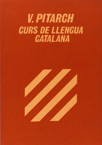 Curs de llengua catalana (Papers basics ;: Pitarch, Vicent