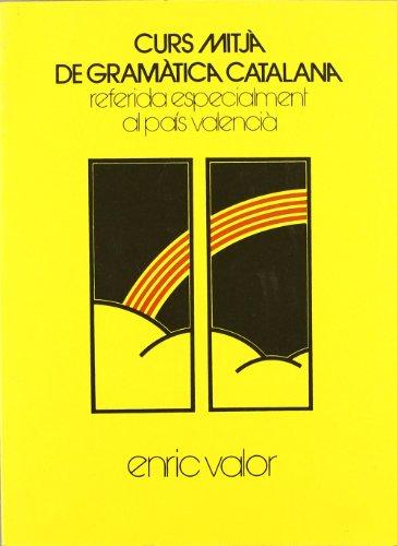 9788485211456: Curs mitja de gramàtica catalana, referida especialment al país valencià (Papers bàsics)