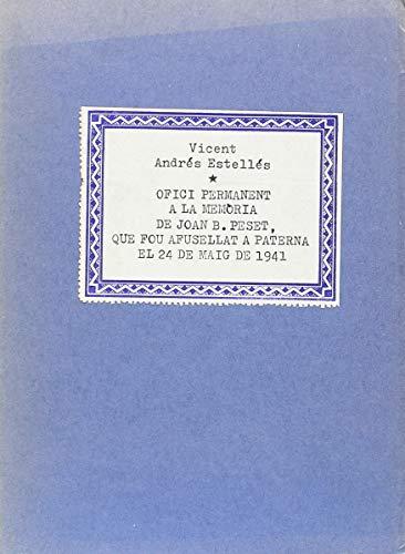 9788485211999: Ofici permanent a la memòria de Joan B. Peset, que fou afusellat a Paterna el 24 de maig de 1941 (Tres i Quatre : Poesia ; 22) (Catalan Edition)