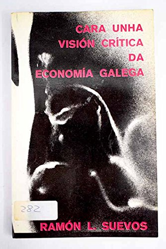 9788485220021: Cara unha visión cr¸tica da econom¸a galega