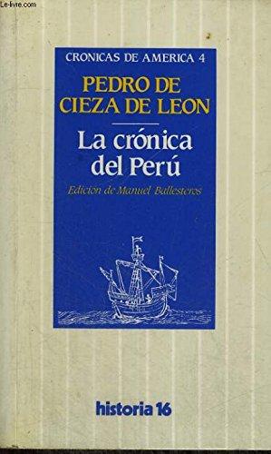 La crónica del Perú. Crónicas de América,: CIEZA DE LEON,