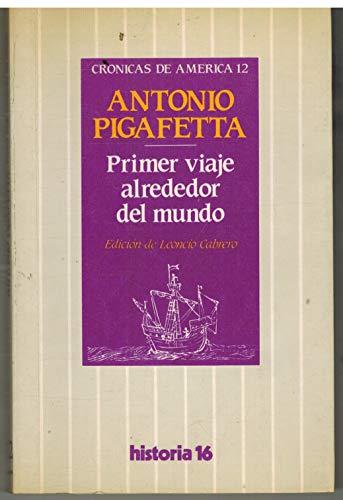 9788485229703: Primer viaje alrededor del mundo (Crónicas de América) (Spanish Edition)