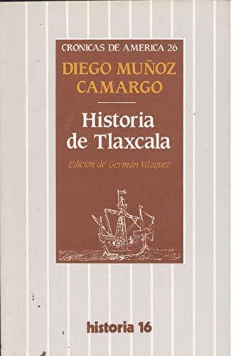 Historia de Tlaxcala: MUÑOZ CAMARGO, DIEGO