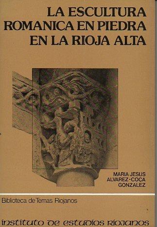 9788485242207: Escultura románica en piedra en La Rioja Alta .