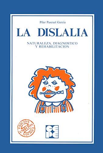 9788485252336: La Dislalia. Naturaleza, Diagnóstico y Rehabilitación: Naturaleza, diagnóstico y rehabilitación: 10 (Educación especial y dificultades de aprendizaje)