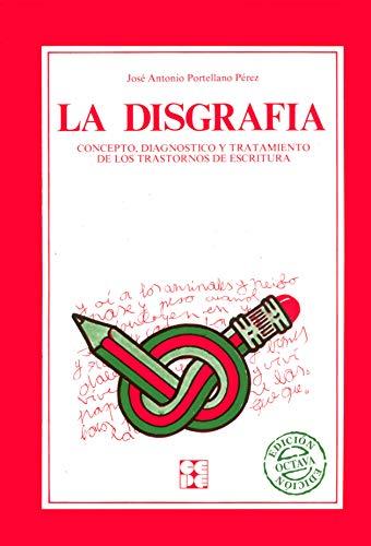 9788485252992: La disgrafía: Concepto, diagnóstico y tratamiento (Educación especial y dificultades de aprendizaje)