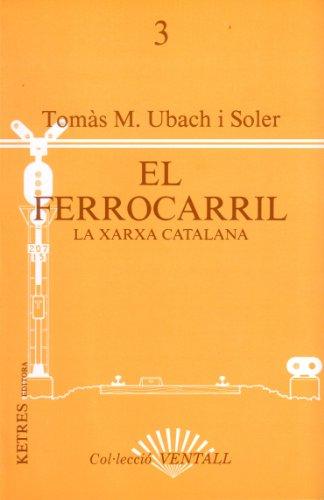 9788485256396: El ferrocarril: La xarxa catalana (Col¨lecció Ventall)