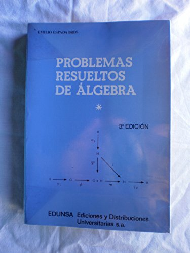 9788485257157: Problemas Resueltos de Álgebra