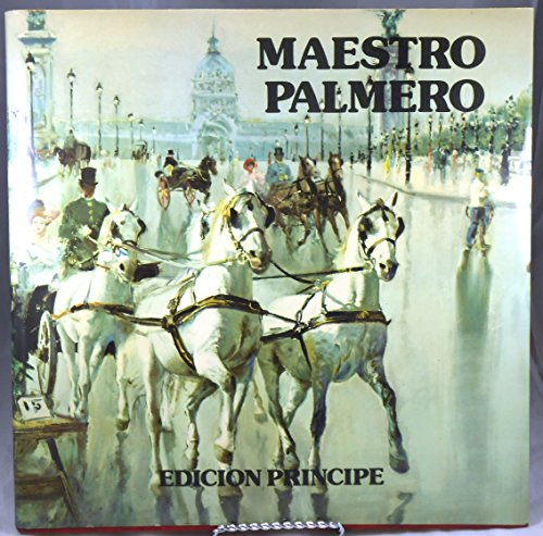 MAESTRO PALMERO. Edicion Principe: PALMERO, ALFREDO (pinturas)