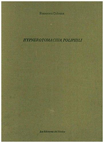 Hypnerotomachia Poliphili, (Venetiis, Aldo Manuzio, 1499) (Coleccio?n: Colonna, Francesco