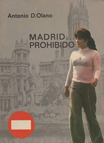 9788485265275: Madrid... Prohibido / Antonio D. Olano