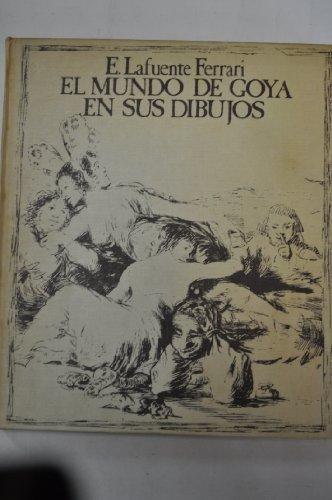 El mundo de Goya en sus dibujos: Lafuente Ferrari, Enrique