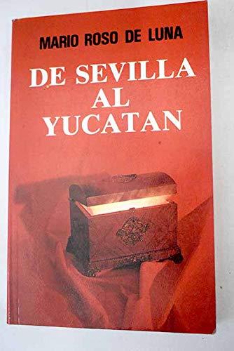 De Sevilla al Yucatán (viaje ocultista a: ROSO DE LUNA,