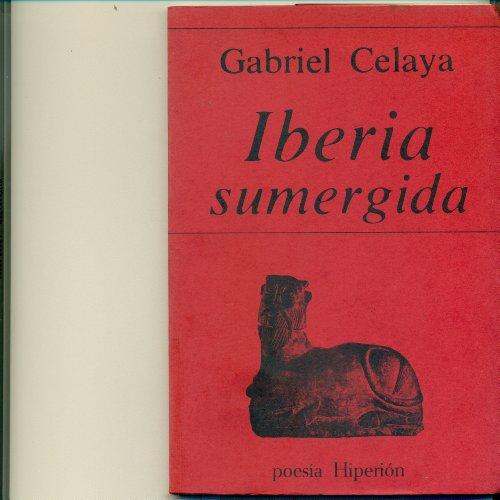 Iberia sumergida (Poesia hiperion ; 7) (Spanish: Gabriel Celaya